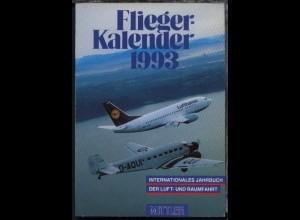 """""""Fliegerkalender 1993"""" Internationales Jahrbuch der Luft- und Raumfahrt,"""