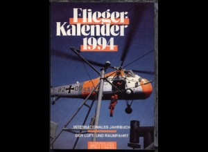 """""""Fliegerkalender 1994"""" Internationales Jahrbuch der Luft- und Raumfahrt,"""