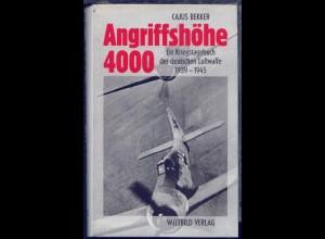 """Cajus Bekker """"Angriffshöhe 4000"""" Ein Kriegstagebuch der deutschen Luftwaffe,"""