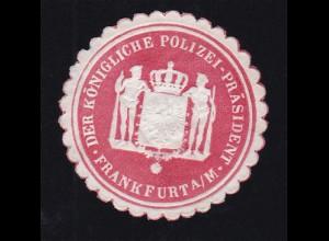 Frankfurt/Main Siegeloblate DER KÖNIGLICHE POLIZEI-PRÄSIDENT FRANKFURT A/M